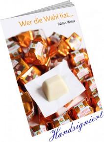 Wer die Wahl hat... von Fabian Weiss (Booklet)
