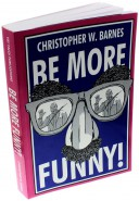 Be More Funny von Christopher W. Barnes