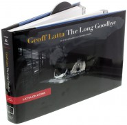 Geoff Latta: The Long Goodbye