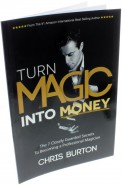 Turn Magic Into Money von Chris Burton